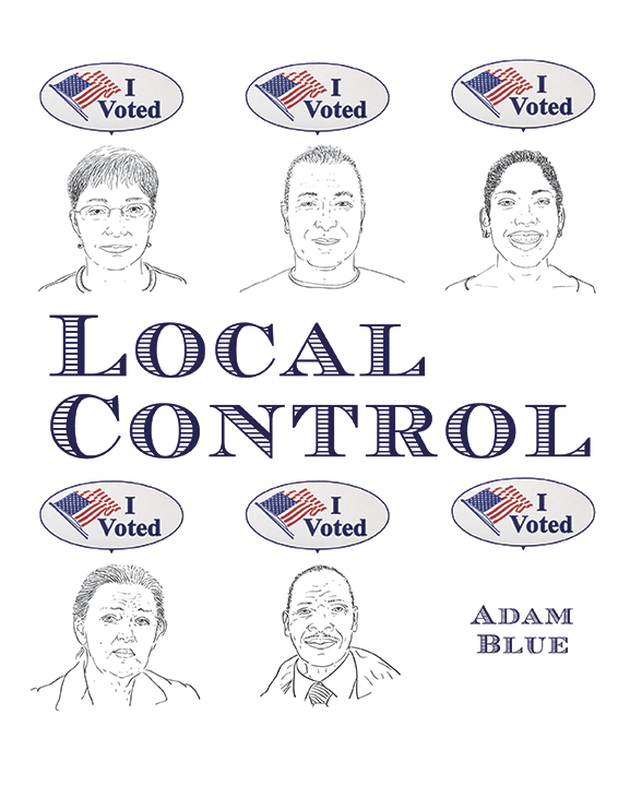 Adam Blue Local Control 2016 Election Trump Clinton